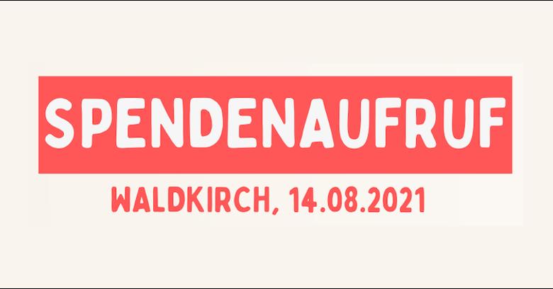 Spendenaufruf Waldkirch august 2021